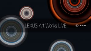 LEXUS Art Works on USTREAM